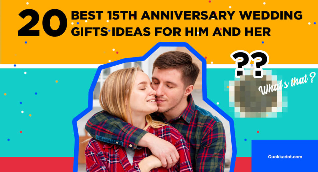 20 Best 15th Anniversary Wedding Gift Ideas For Him And Her Quokkadot